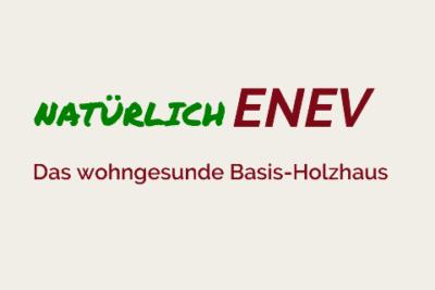 natürlichENEV - Das wohngesunde Basis-Holzhaus